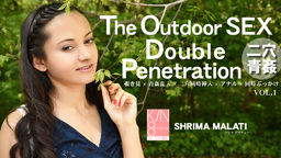 The Outdoor SEX Double Penetration 二穴青姦 SHRIMA MALATI