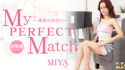 My PERFECT Match 〜運命の出会い〜 Miya