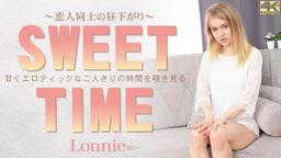 甘くエロティックな二人きりの時間を覗き見る SWEET TIME 恋人同士の昼下がり Lonnie